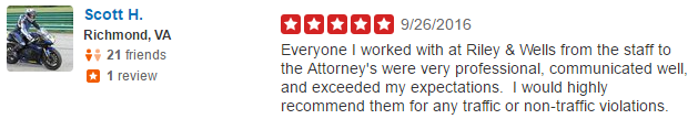 Everyone I worked with at Riley & Wells from the staff to the Attorney's were very professional, communicated well, and exceeded my expectations. I would highly recommend them for any traffic or non-traffic violations.
