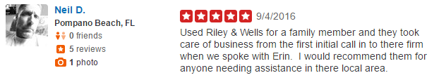 Used Riley & Wells for a family member and they took care of business from the first initial call in to there firm when we spoke with Erin. I would recommend them for anyone needing assistance in there local area.